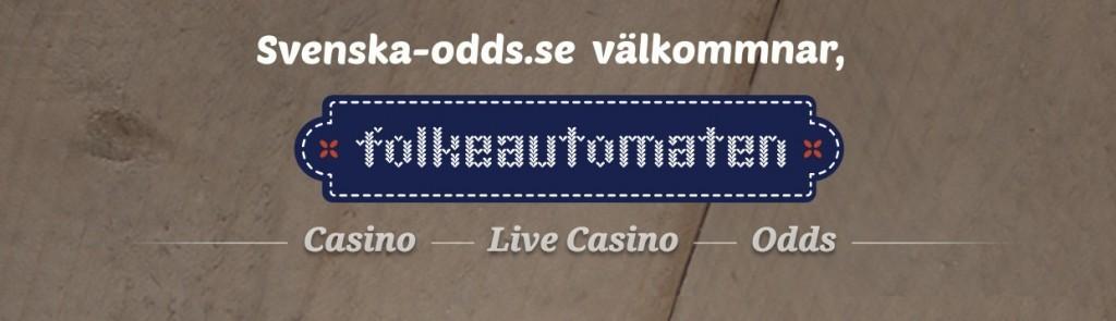 Folkeautomaten casino och odds